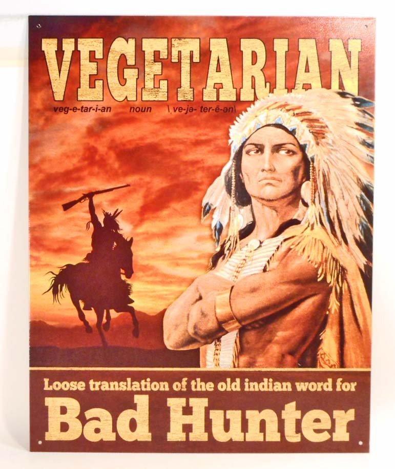 VEGETARIAN INDIAN WORD FOR BAD HUNTER METAL SIGN -