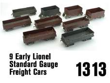 1313 Early Lionel Standard Gauge Freight Cars