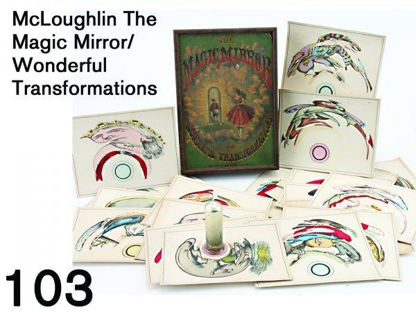 103: McLoughlin The  Magic Mirror/Wonderful Transformat