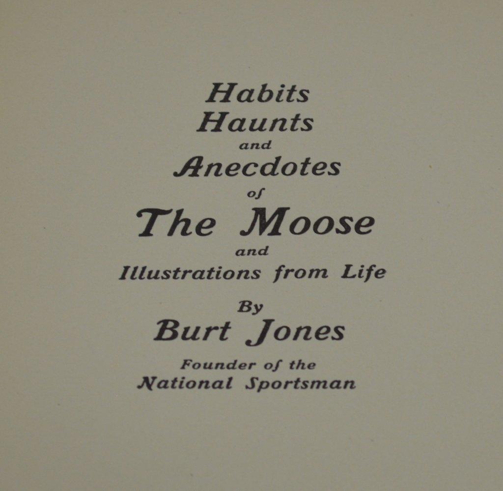 Habits Haunts & Anecdotes of The Moose -Burt Jones - 2