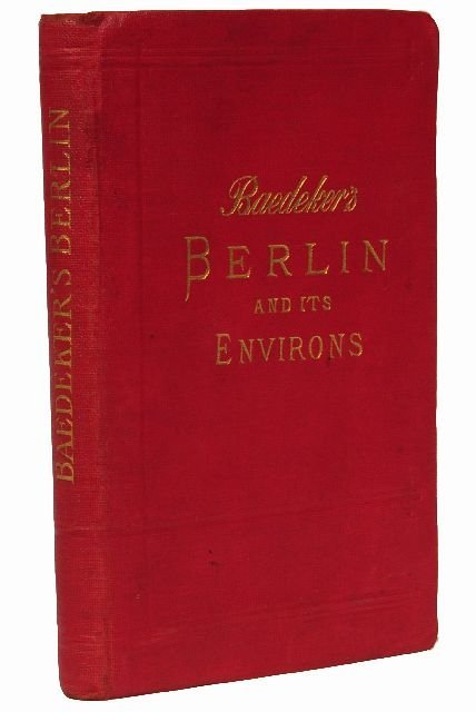 6: BAEDEKER, Karl, publishers. Berlin and its Environs.