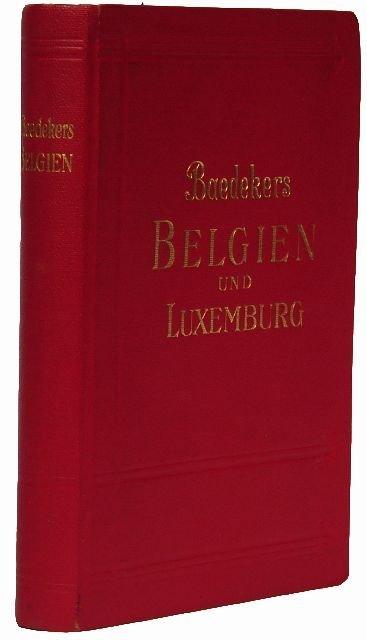 8: BAEDEKER, Karl, publishers. Belgien und Luxemburg.