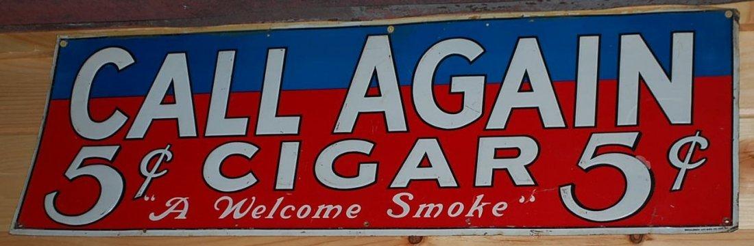 VINTAGE CALL AGAIN 5 CENT CIGAR TIN SIGN