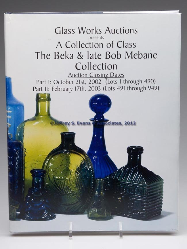 34: MEBANE BOTTLE COLLECTION AUCTION CATALOGUE