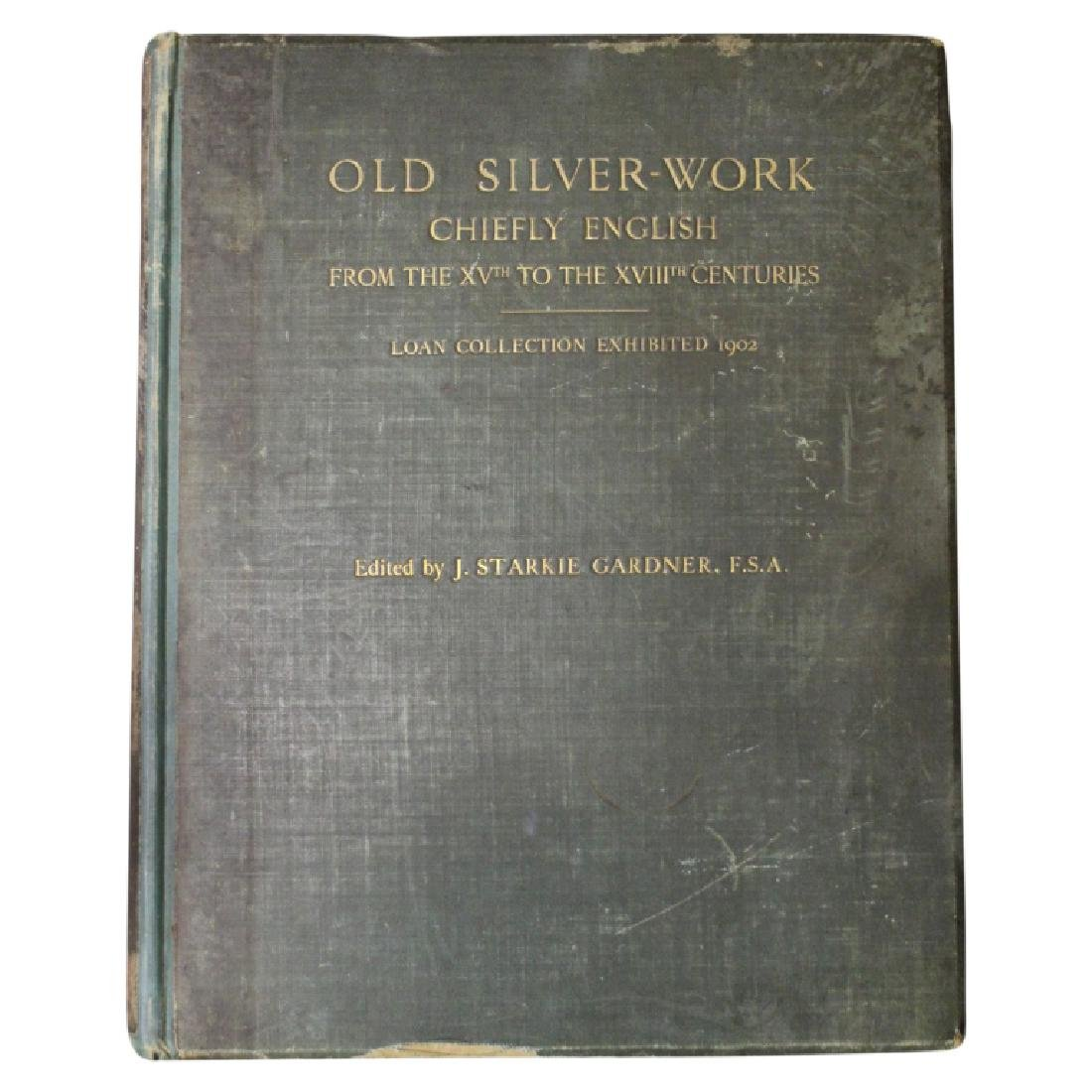 Old Silver-Work Chiefly English 1902