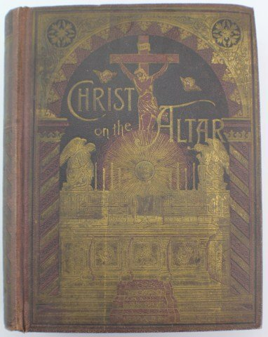 1889 CHRIST ON THE ALTAR BIBLE