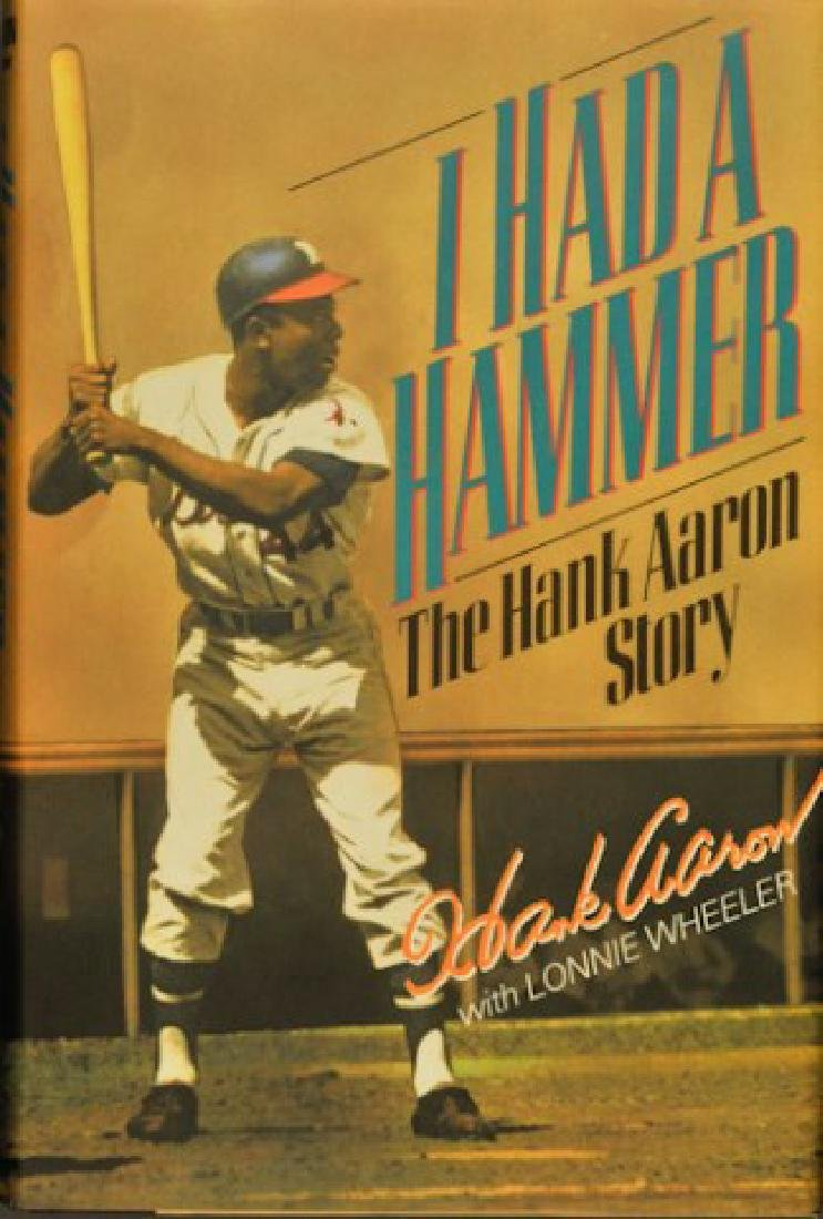 "Hank Aaron Signed Book ""I Had A Hammer"""