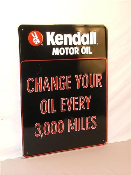"""456: Kendall Motor Oil sign """"Change your oil every 3,00"""
