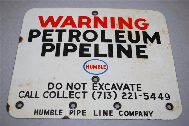 8: Humble Warning Petroleum Pipeline SSP sign, 8x10 inc