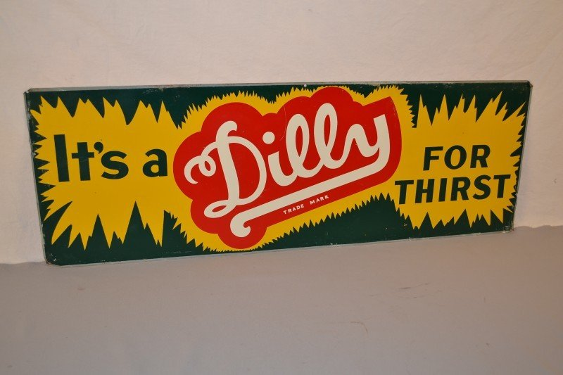 429: It's a Dilley for Thirst, SST sign, 12x36 inches,