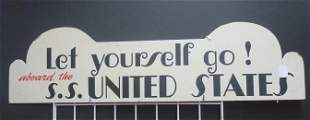 LET YOURSELF GO! ABOARD THE s.s. UNITED STATES SIGN: