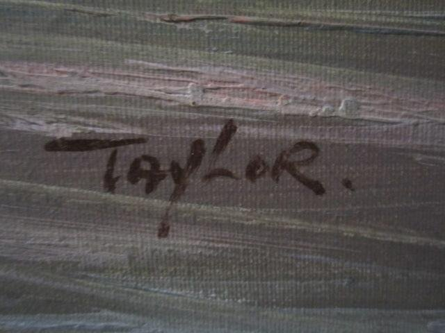 """8: E57-2  OIL PAINTING SIGNED """"TAYLOR"""" - 4"""