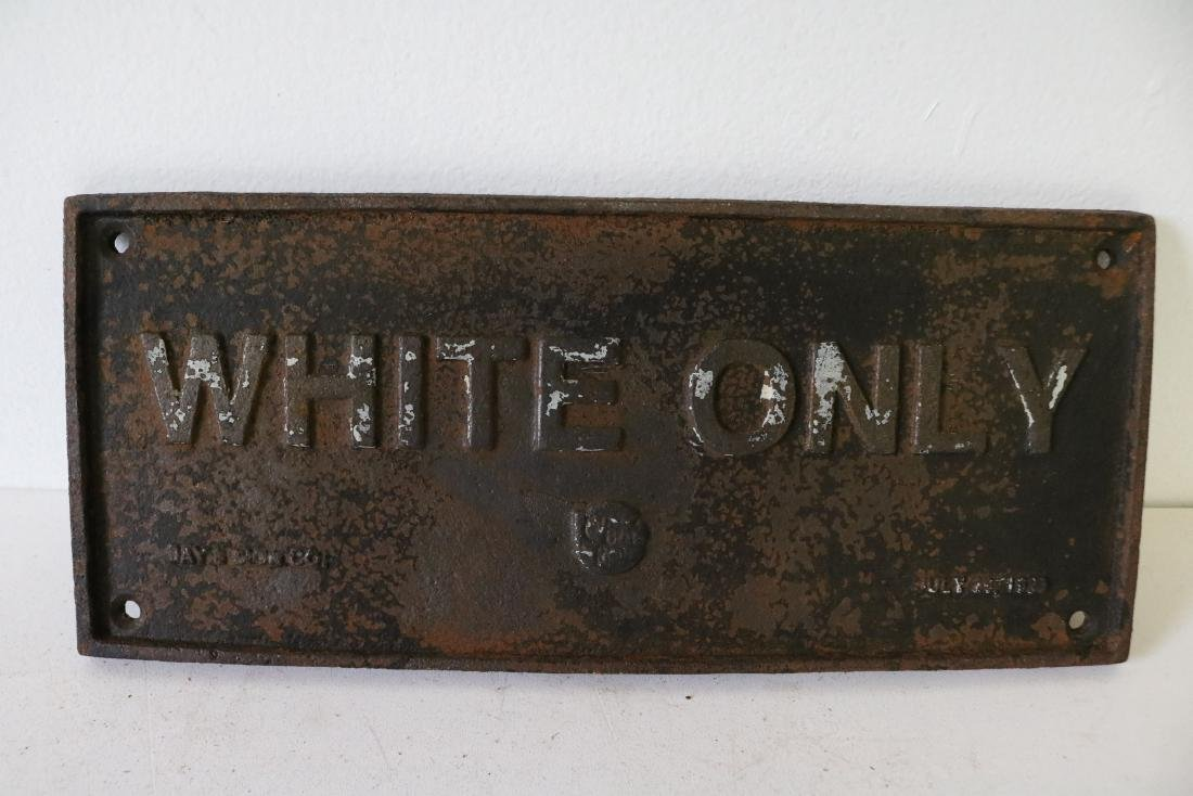 """White Only"" cast iron sign, 1920, Jay's Sign Co."