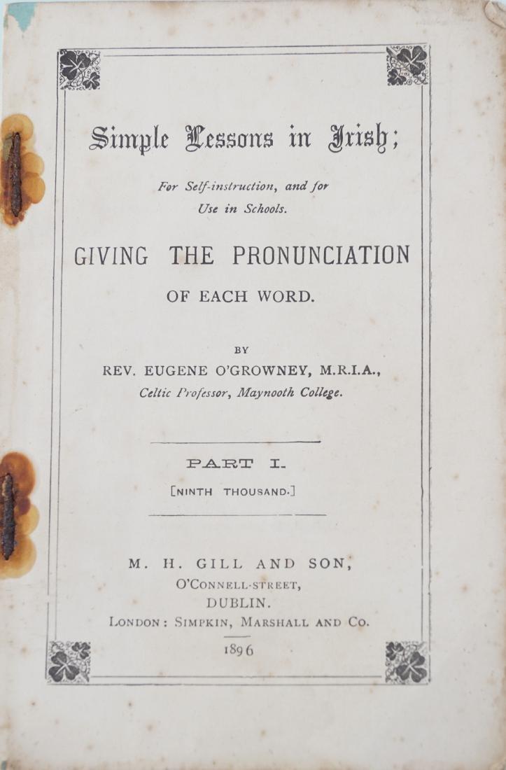 OGROWNEY, EUGENE, SIMPLELESSONS IN IRISH, Dublin, 1896