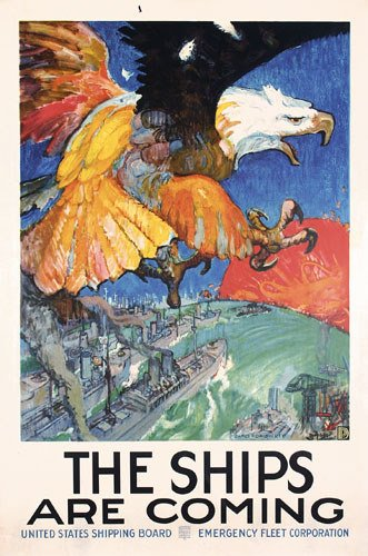 11: ORIGINAL WW I Poster with Eagle, Ships are coming