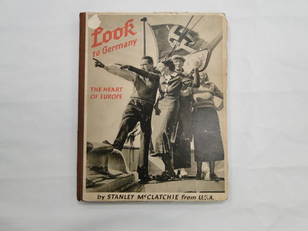17: Rare pre WWII Nazi book entitled Look to Germany th