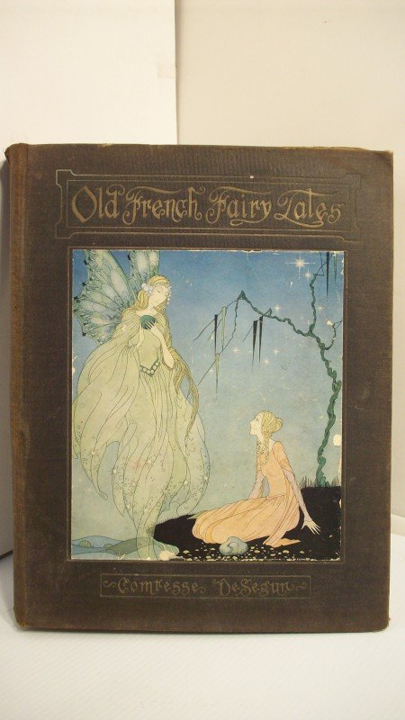 """9: 1920 """"OLD FRENCH FAIRY TALES"""" BY SEGUR"""