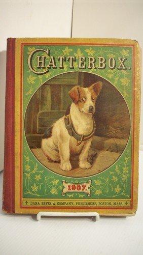 """14: 1907 """"CHATTERBOX"""" CHILDREN'S BOOK DANA ESTES & CO."""