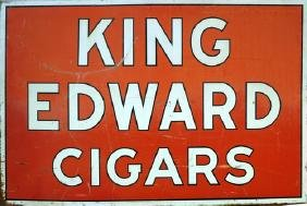 Vintage King Edward Cigars Double Sided Sign