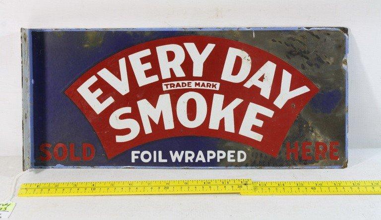16: Porcelain 2 sided sign Everyday Smoke