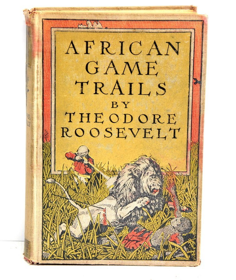 African Game Trails 1910 By Theodore Roosevelt  T1