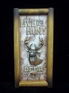 5: Deer Huntin 3-D sign