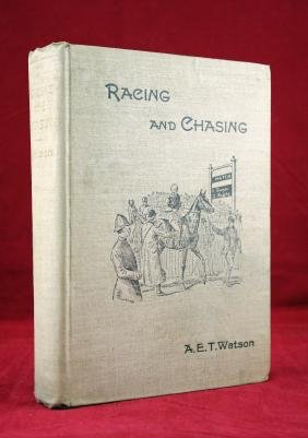 Racing And 'Chasing - Alfred Watson - Autographed