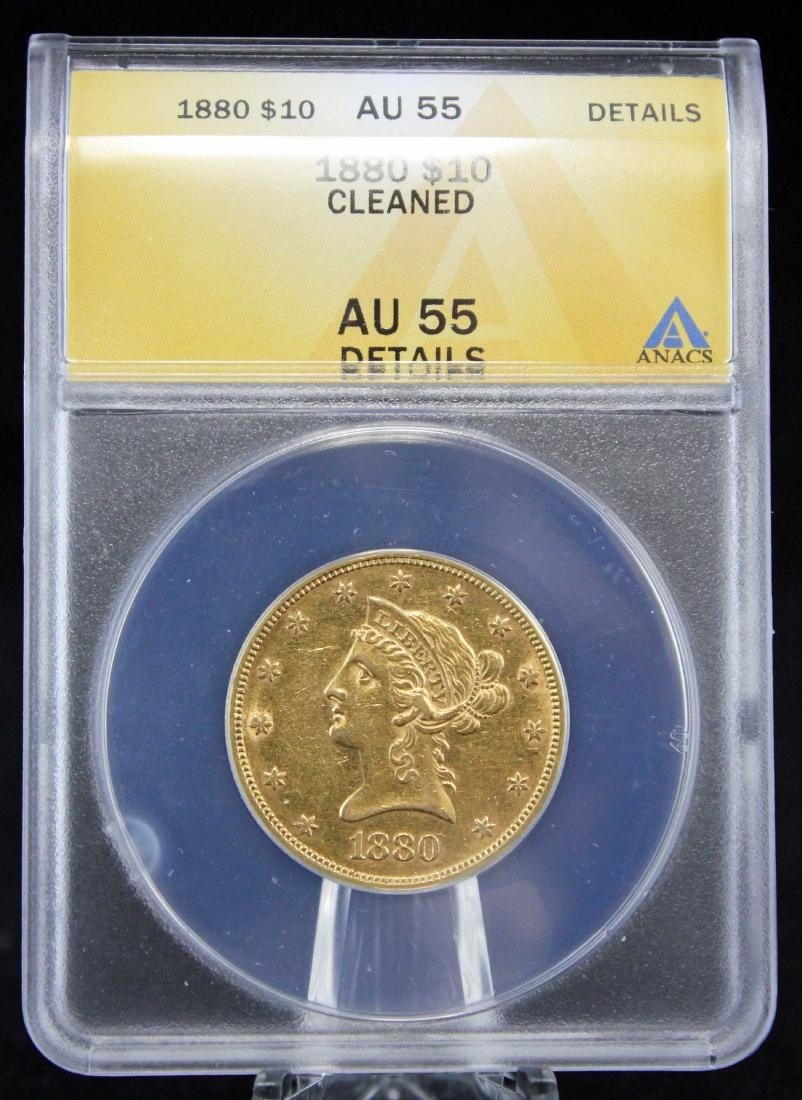 1880 $10 Liberty Head Gold Coin ANACS Graded AU 55