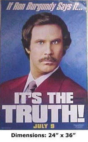 RON BURGUNDY WILL FERRELL - IT'S THE TRUTH 24x36 POSTER