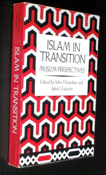 1: Islam in Transition: Muslim Perspectives