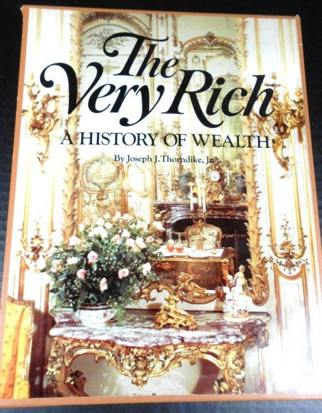6: The Very Rich: A History of Wealth
