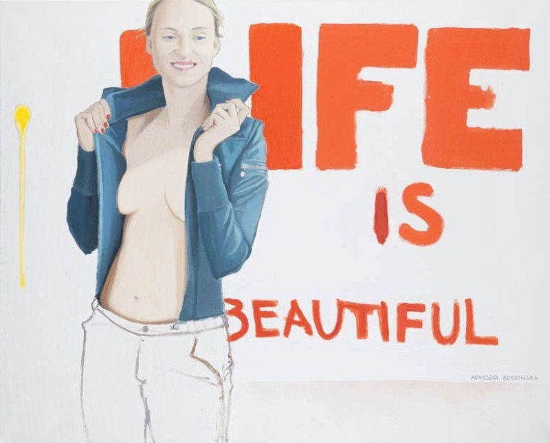 17: Agnieszka Borkowska (b. 1978), LIFE IS BEAUTYFUL, 2