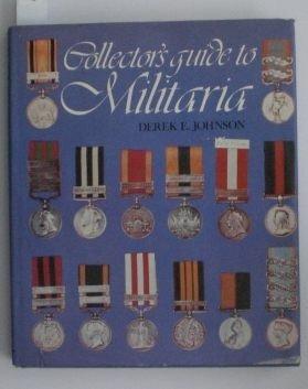 19: Johnson, Derek E.; Collector's guide to Militaria.