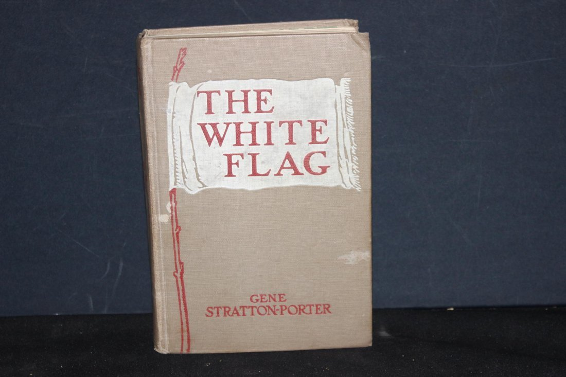 THE WHITE FLAG A STORY BY STRATTON PORTER 1923 FIRST