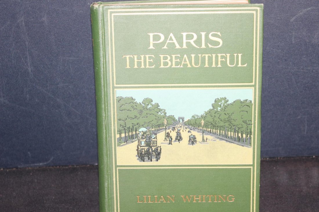PARIS THE BEAUTIFUL BY LILLIAN WHITING 399 PAGES