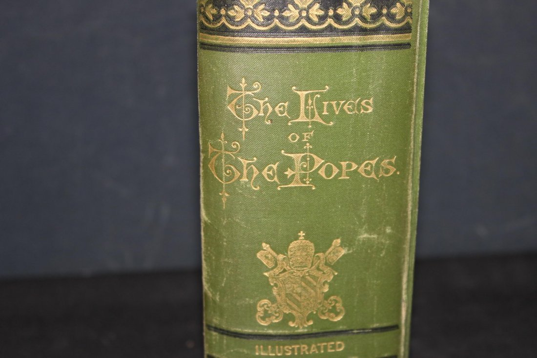 FIRST PRINTING 1877 THE LIVES OF THE POPES WRITTEN BY T