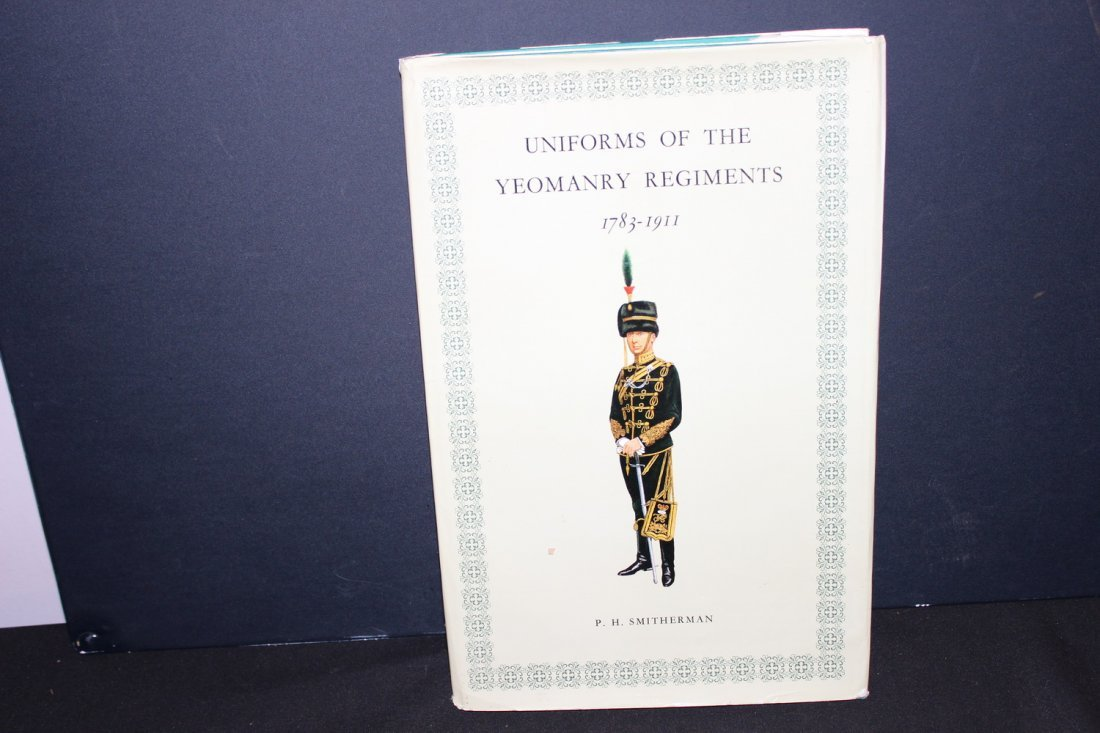 UNIFORMS OF THE YEOMANRY REGIMENTS 1783-1911 1967 HUGH