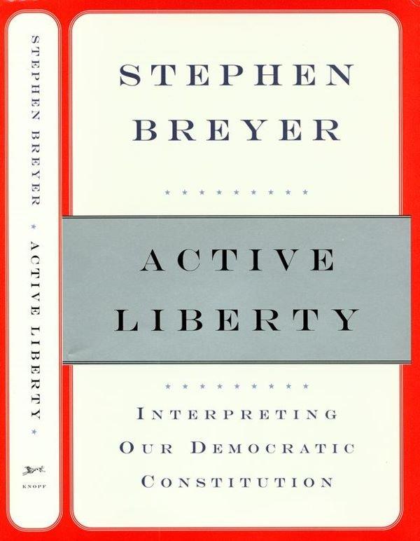 0394: STEPHEN BREYER SIGNED BOOK: ACTIVE LIBERTY - 3