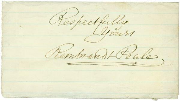 0787: REMBRANDT PEALE SIGNED SIGNATURE & SENTIMENT