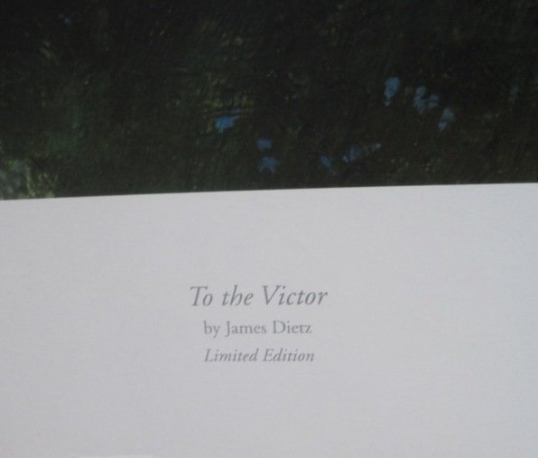 JAMES DIETZ SIGNED PRINT TO THE VICTOR - 3