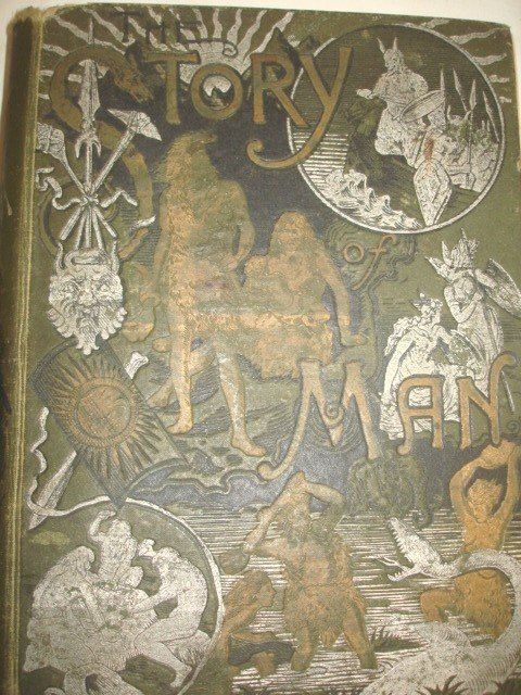 1010: Rare Book, 1889 The Story of Man, JW Buel