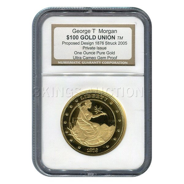 Certified $100 Gold Union One Ounce Proposed 1876 Desig