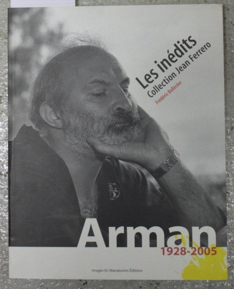 ARMAN - Frédéric BALLESTER, Arman : les inédits,