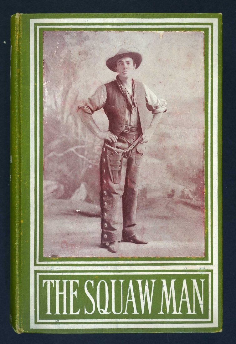The Squaw Man Signed First Edition, First Printing.