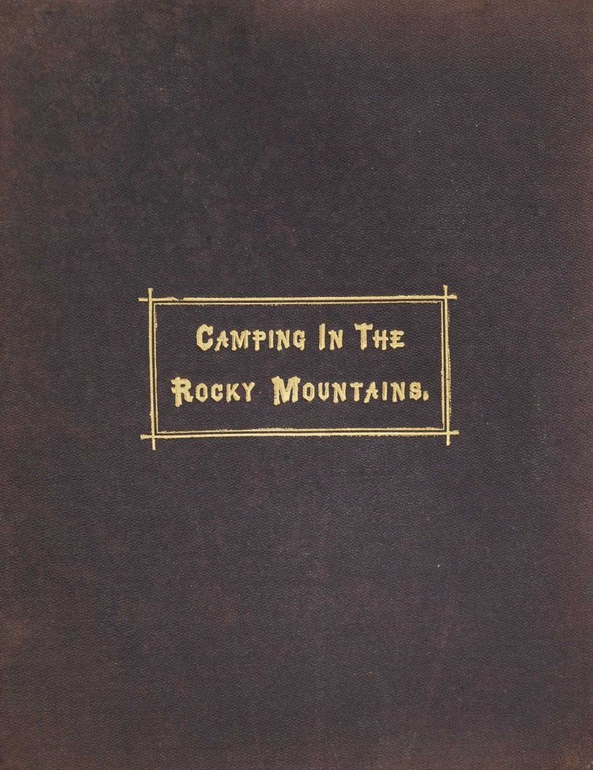 Camping in the Rocky Mountains by Rev. J.R. Fisher,