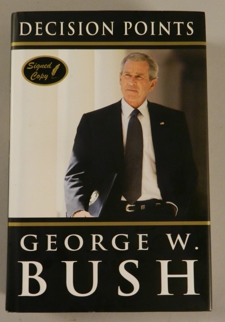 Pres GEORGE W BUSH - His Book, Decision Points