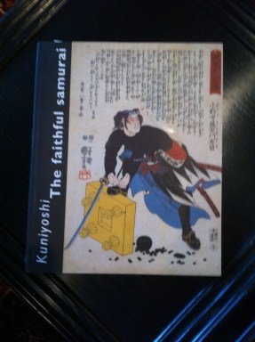6: Kuniyoshi The Faithful Samurai Book