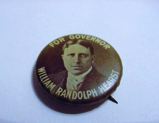WILLIAM RANDOLPH HEARST CAMPAIGN BUTTON