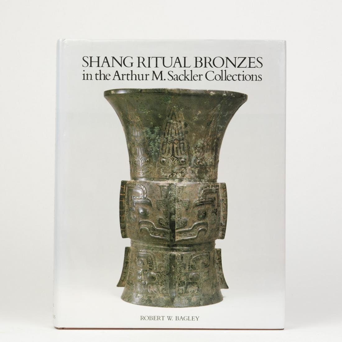A BOOK OF SHANG RITUAL BRONZES IN THE ARTHUR M. SACKLER