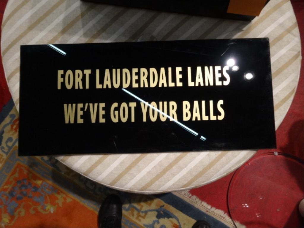 "GLASS SIGN ""FORT LAUDERDALE LANES - WE'VE GOT YOUR - 2"